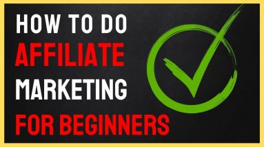 Affiliate Marketing For Beginners - How to Do AFFILIATE Marketing For Beginners