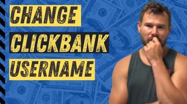 Clickbank Affiliate Marketing for Beginners - How Do I Change My Clickbank Username