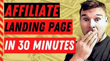 Affiliate Marketing for Beginners 2021 - How to Create a Landing Page in Less Than 30 Minutes