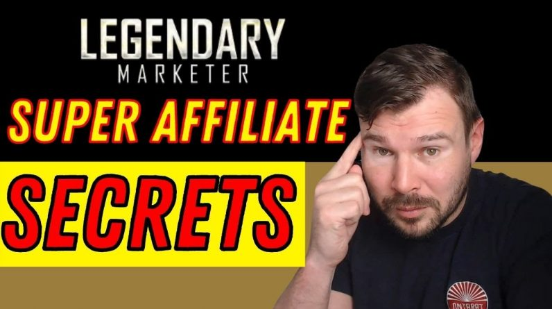 Legendary Marketer - Super Affiliate Secrets by David Sharpe Review  [Steps to Hack Super Affiliate]