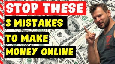 Why Making Money Online Doesn't Take Too Much Time [STOP Doing These 3 MISTAKES]