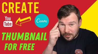 How to Make a YouTube Thumbnail in CANVA For FREE  2021 - [COMPLETE TUTORIAL]