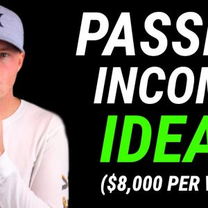 Passive Income Online - How I Make Over $8,000 Per Week (5 Ways)